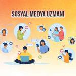 Sosyal Medya Uzmanı Nedir? Ne İş Yapar?